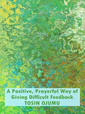 cover image of A Positive, Prayerful Way of Giving Difficult Feedback
