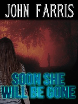 cover image of Soon She Will Be Gone