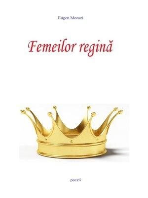 cover image of Femeilor regina