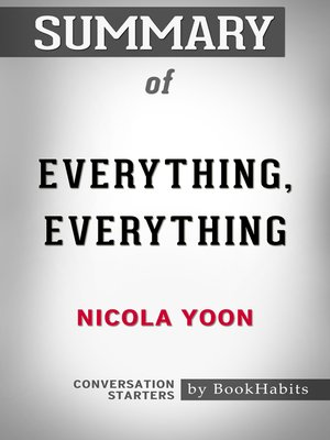 cover image of Summary of Everything, Everything by Nicola Yoon / Conversation Starters