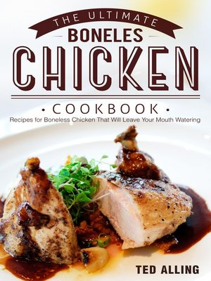 cover image of The Ultimate Boneless Chicken Cookbook