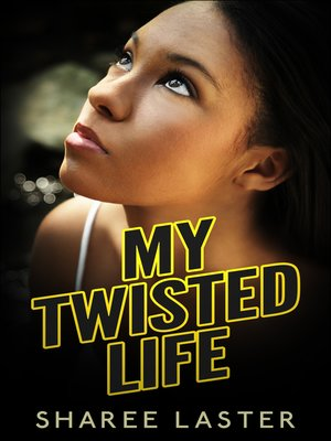 cover image of My Twisted Life