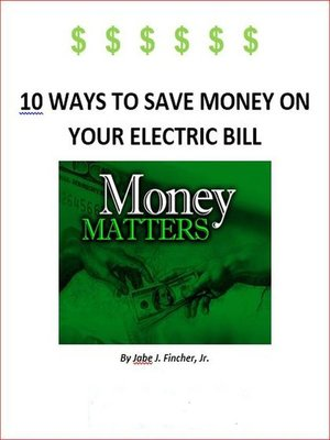 cover image of 10 Ways to Save Money on Your Electric Bill