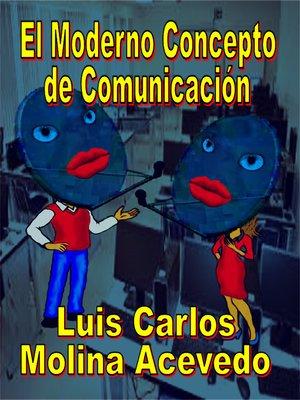 cover image of El Moderno Concepto de Comunicación