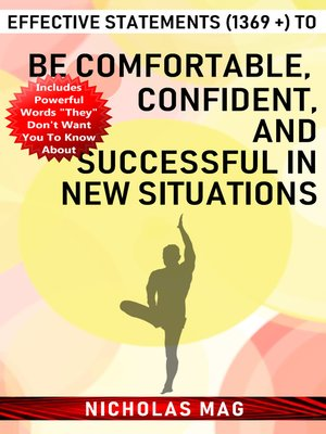 cover image of Effective Statements (1369 +) to Be Comfortable, Confident, and Successful in New Situations