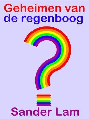 cover image of Geheimen van de regenboog