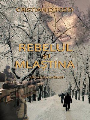 cover image of Rebelul și mlaștina