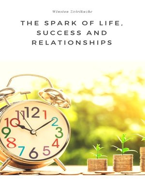 cover image of The Spark of Life, Success and Relationships