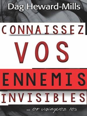 cover image of Connaissez vos ennemis invisibles... et vainquez les