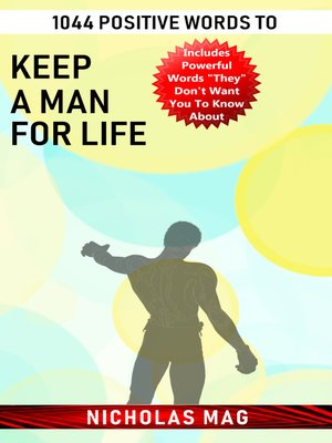 cover image of 1044 Positive Words to Keep a Man for Life