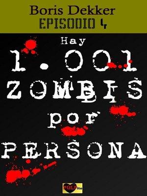 cover image of Hay 1001 zombis por persona Episodio 4
