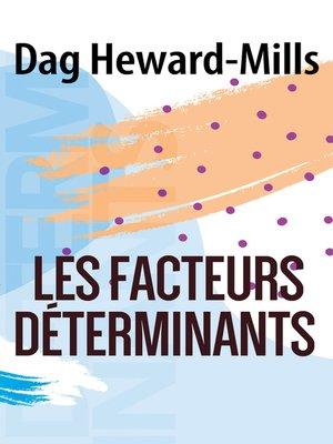 cover image of Les facteurs déterminants