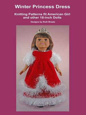cover image of Winter Princess Dress, Knitting Patterns fit American Girl and other 18-Inch Dolls