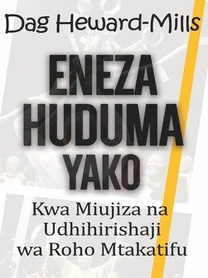 cover image of Eneza Huduma Yako Kwa Miujiza na Udhihirishaji wa Roho Mtakatifu