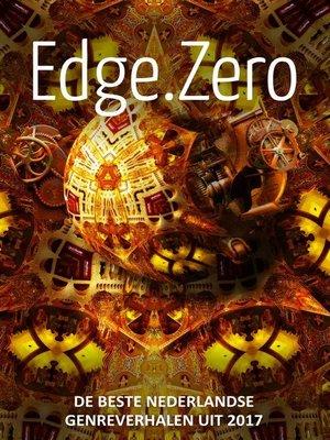 cover image of Edge.Zero De beste Nederlandse genreverhalen uit 2017