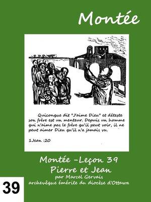 cover image of Montée -Leçon 39 Pierre et Jean