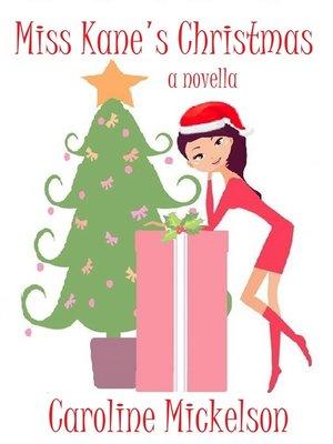 cover image of Miss Kane's Christmas (A Christmas Romantic Comedy)