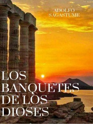 cover image of Los Banquetes de los Dioses