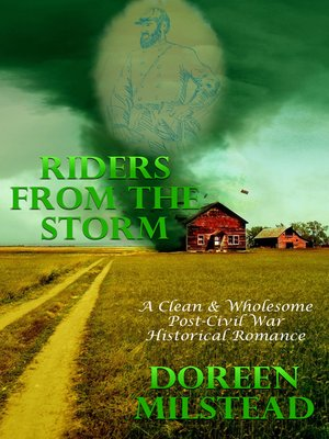 cover image of Riders From the Storm (A Clean & Wholesome Post-Civil War Historical Romance)