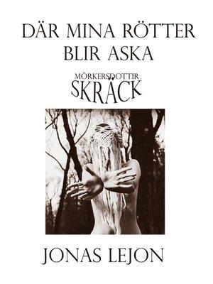 cover image of Där mina rötter blir aska