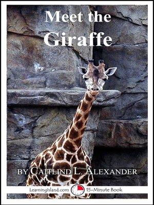 cover image of Meet the Giraffe
