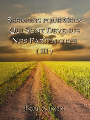 cover image of Sermons Pour Ceux Qui Sont Devenus Nos Partenaires (III)
