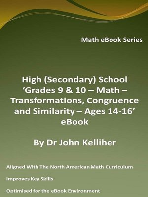 cover image of High (Secondary) School 'Grades 9 & 10--Math – Transformations, Congruence and Similarity – Ages 14-16' eBook