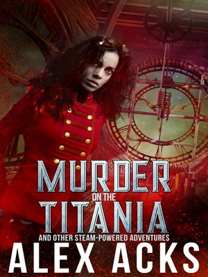 cover image of Murder on the Titania and Other Steam-Powered Adventures