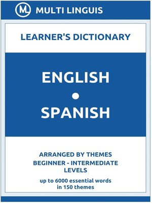 cover image of English-Spanish Learner's Dictionary (Arranged by Themes, Beginner--Intermediate Levels)