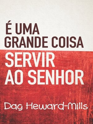 cover image of É Uma Grande Coisa Servir ao Senhor