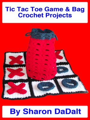 cover image of Tic Tac Toe Game & Bag Crochet Projects