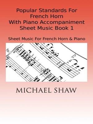 cover image of Popular Standards For French Horn With Piano Accompaniment Sheet Music Book 1