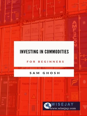 cover image of Investing in Commodities for Beginners