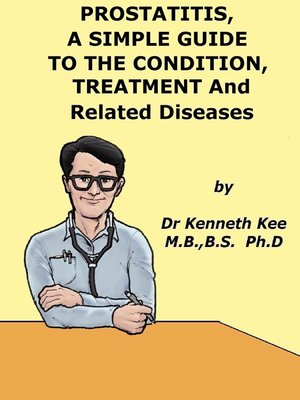 cover image of Prostatitis, a Simple Guide to the Condition, Treatment and Related Diseases