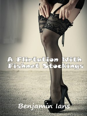 cover image of A Flirtation With Fishnet Stockings