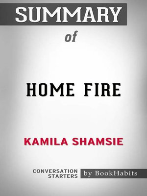 cover image of Summary of Home Fire by Kamila Shamsie / Conversation Starters