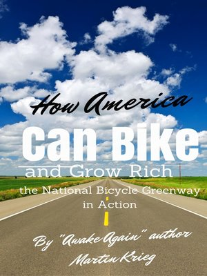 "cover image of ""How America Can Bike and Grow Rich, the National Bicycle Greenway in Action"""