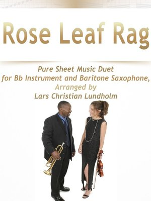 cover image of Rose Leaf Rag Pure Sheet Music Duet for Bb Instrument and Baritone Saxophone, Arranged by Lars Christian Lundholm