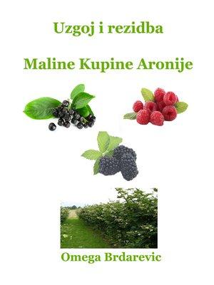 cover image of Uzgoj i rezidba Maline Kupine Aronije