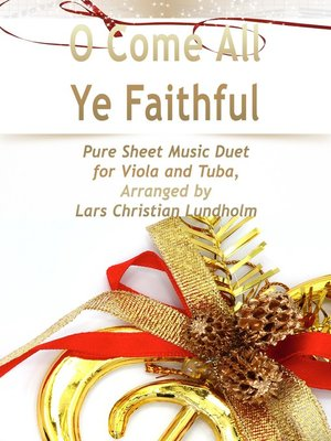 cover image of O Come All Ye Faithful Pure Sheet Music Duet for Viola and Tuba, Arranged by Lars Christian Lundholm