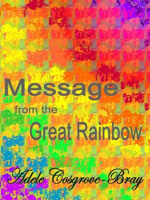 cover image of Message from the Great Rainbow