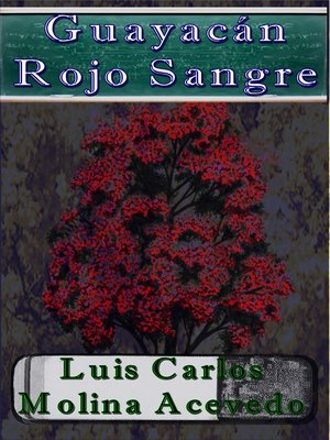cover image of Guayacán Rojo Sangre