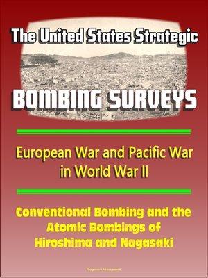 cover image of The United States Strategic Bombing Surveys