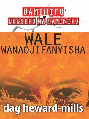 cover image of Wale Wanaojifanyisha