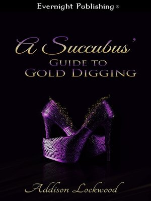 cover image of A Succubus' Guide to Gold Digging