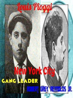 cover image of Louis Pioggi New York City Gang Leader