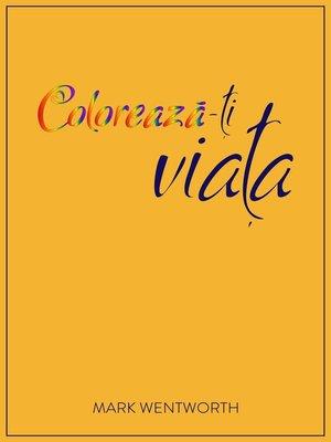 cover image of Colorează-ţi viaţa