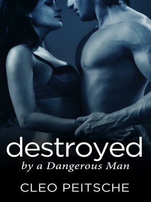 cover image of Destroyed by a Dangerous Man
