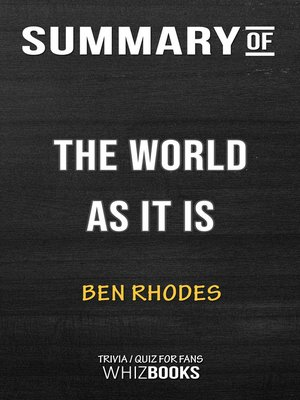 cover image of Summary of the World As It Is by Ben Rhodes (Trivia/Quiz for Fans)