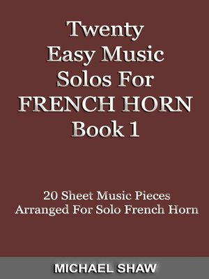 cover image of Twenty Easy Music Solos For French Horn Book 1